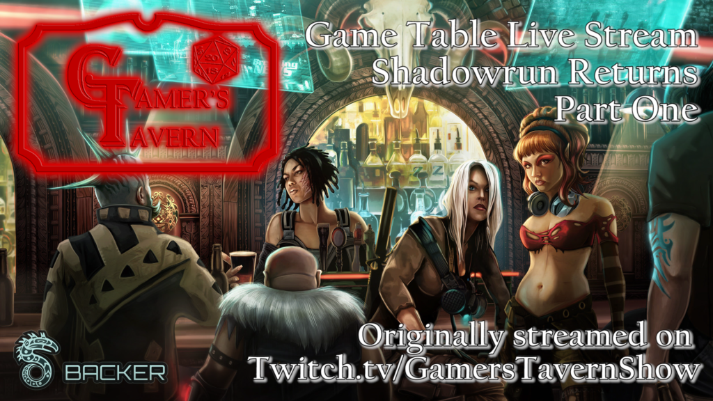 Gamer's Tavern Game Table Live Stream: Shadowrun Returns Part One, originally streamed on Twitch.tv/GamersTavernShow